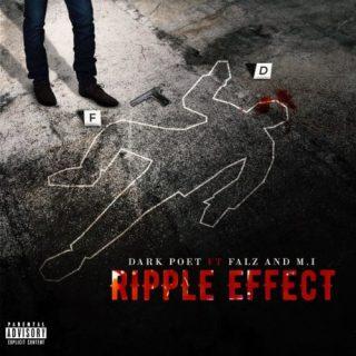 Dark Poet - Ripple Effect ft Falz & MI Abaga