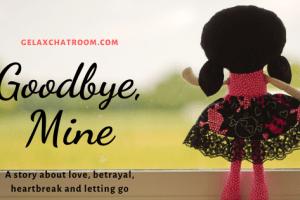 GOODBYE, MINE (Part 3)