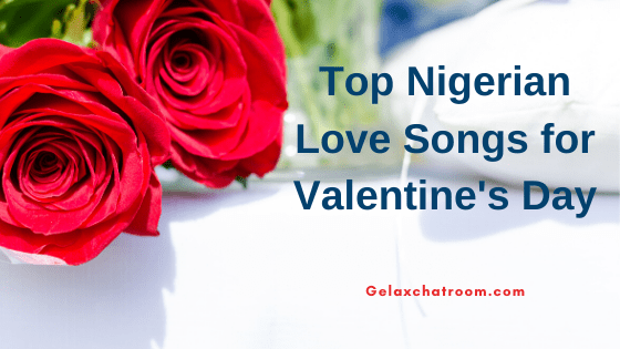 Nigerian Love songs for Valentine