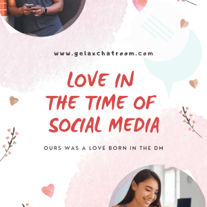 LOVE IN THE TIME OF SOSO MIDIYA (Social Media)