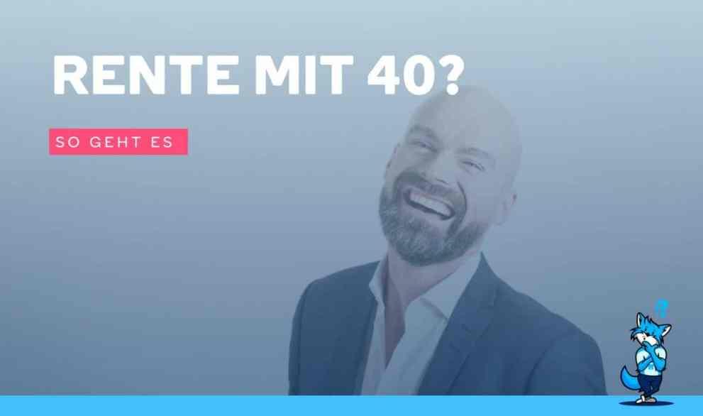 Rente mit 40? – So geht es!