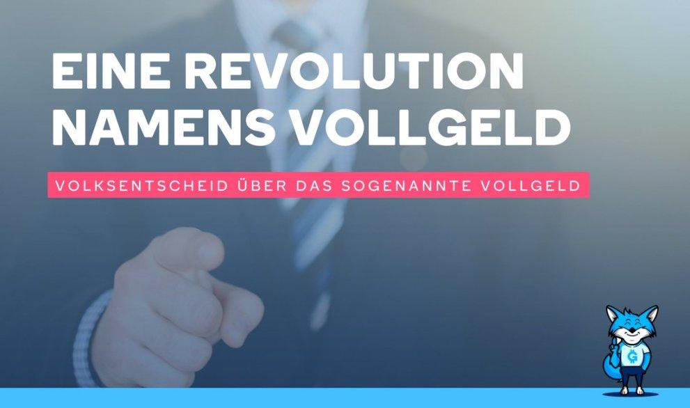 Eine Revolution namens Vollgeld
