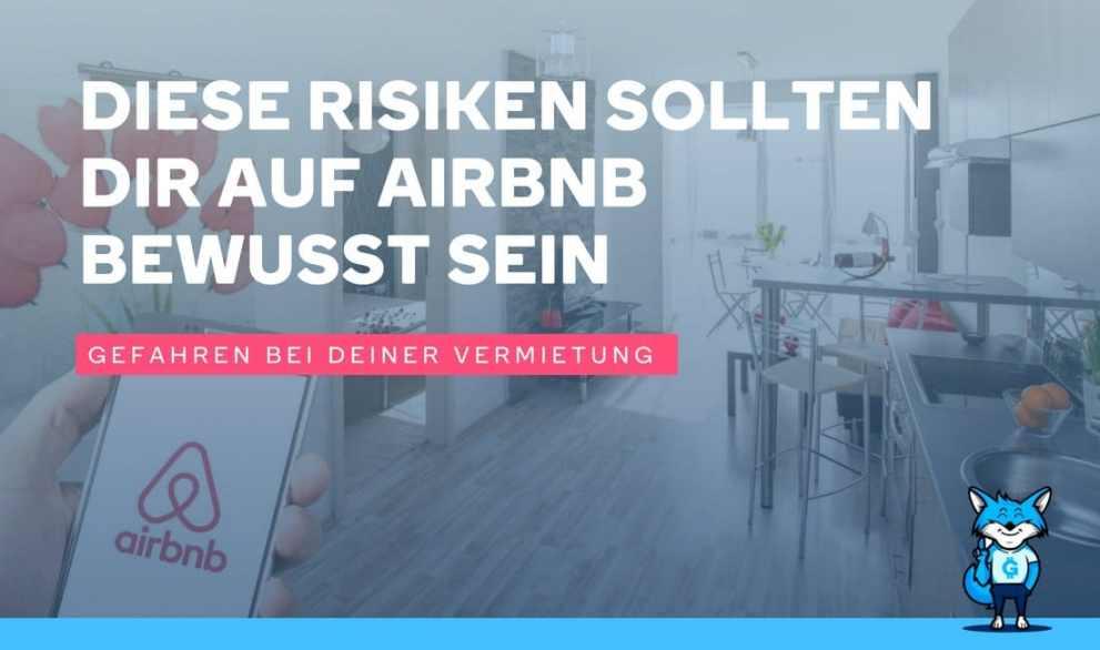 Diese Risiken sollten dir bei deiner Vermietung auf Airbnb bewußt sein