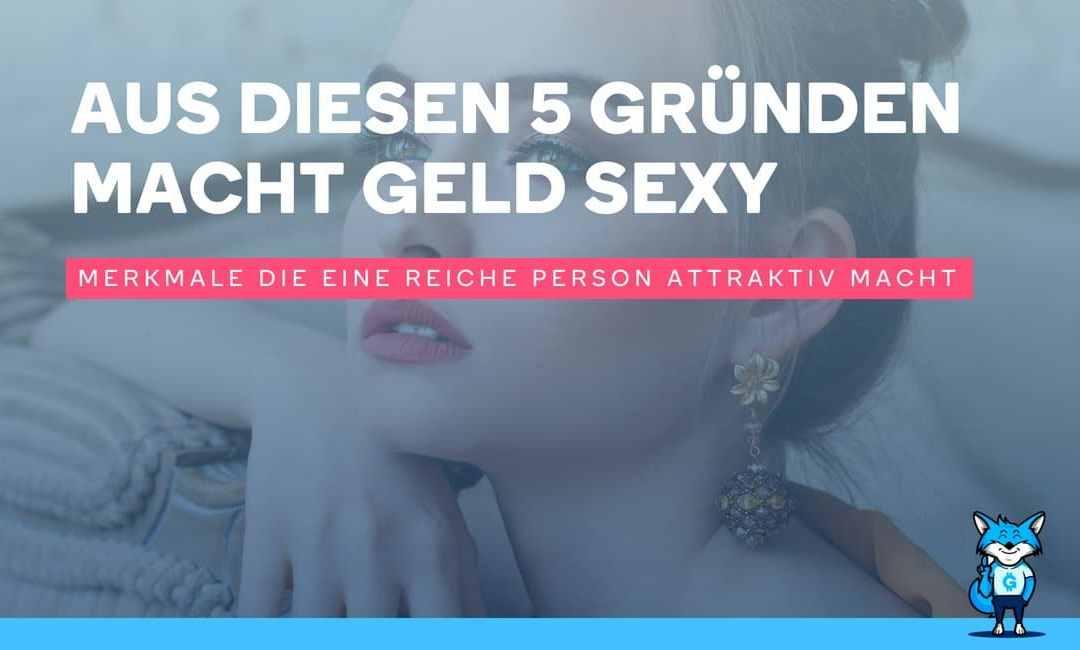 Aus diesen 5 Gründen macht Geld sexy