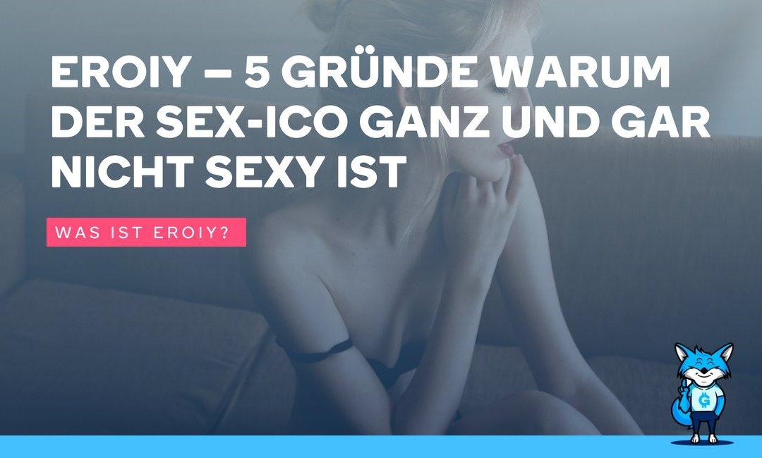 Eroiy – 5 Gründe warum der Sex-ICO ganz und gar nicht sexy ist