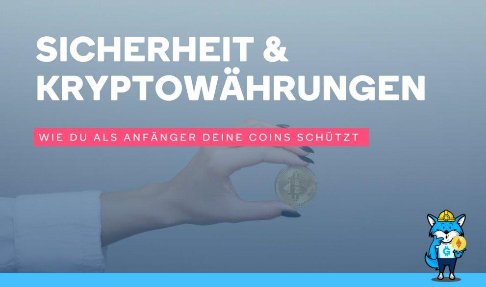 Sicherheit & Kryptowährungen – wie du als Anfänger deine Coins schützt
