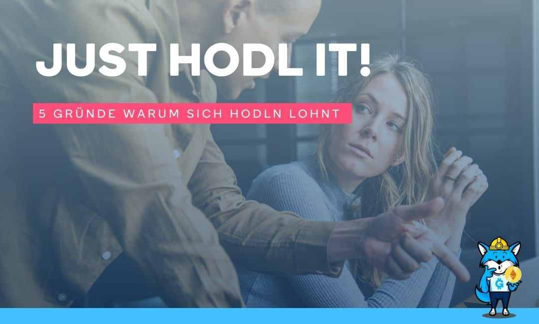 Just HODL it! – 5 Gründe warum