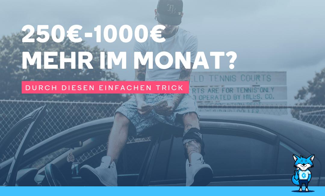250€-1000€ mehr im Monat durch diesen einfachen Trick…