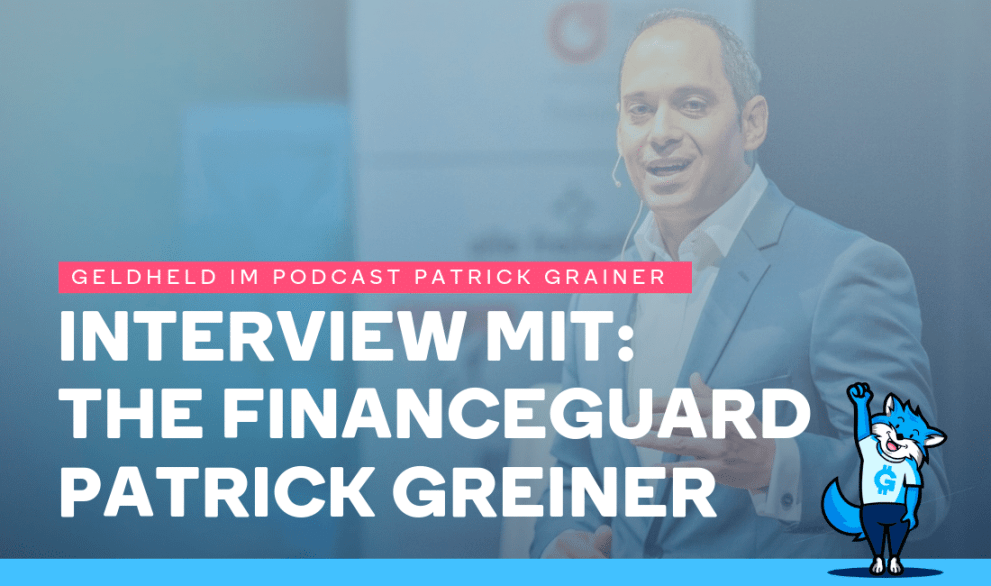 Geldheld im Podcast: The Financeguard Patrick Greiner