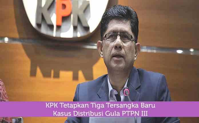 Siapa Saja Tiga Tersangka Baru Kasus Distribusi Gula PTPN III?