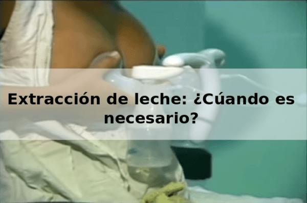 Extracción de leche materna: ¿Cuándo es necesaria?