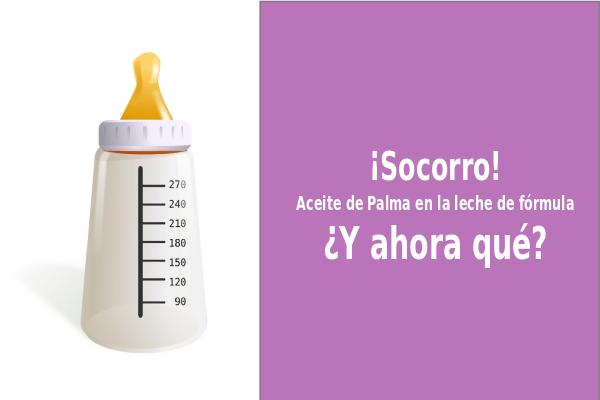 ¿Es peligroso el aceite de palma que contiene la leche artificial?