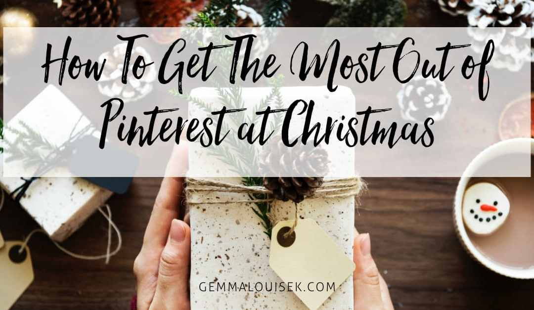 How to Get The Most Out of Pinterest at Christmas