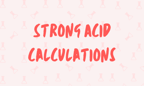 Strong acid calculations a-level chemistry