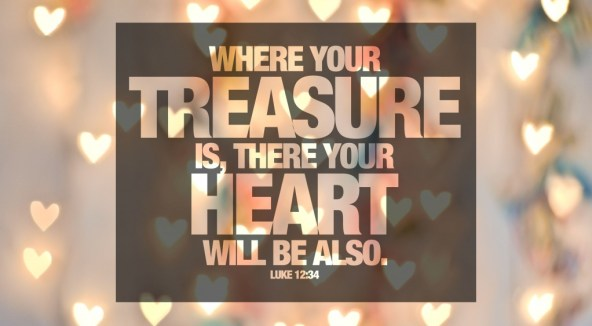 bible-verse-luke-1234-where-your-treasure-is-there-your-heart-will-be-also-2014-for-slideshow