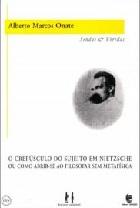 O Crepúsculo do sujeito em Nietzsche ou como abrir-se ao filosofar sem metafísica