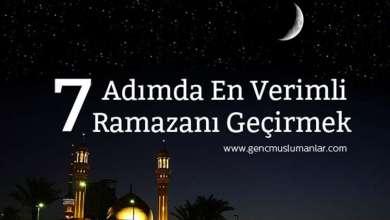 Photo of 7 Adımda Verimli Bir Ramazan Geçirmek