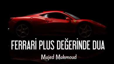 Photo of Ferrari Plus Değerinde Dua – Majed Mahmoud