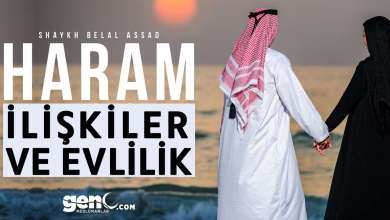 Photo of Haram İlişkiler ve Evlilik – Bilal Assad