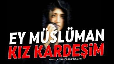 Photo of Ey Müslüman Kız Kardeşim [Duygusal Bir Hatırlatma]