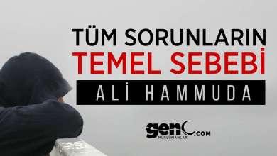 Photo of Tüm Sorunların Temel Sebebi – Ali Hammuda