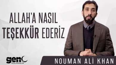 Photo of Allah'a Nasıl Teşekkür Ederiz? – Nouman Ali Khan