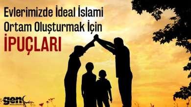 Photo of Evlerimizde İdeal İslami Ortam Oluşturmak İçin İpuçları