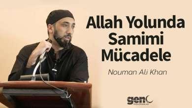 Photo of Allah Yolunda Samimi Mücadele – Nouman Ali Khan