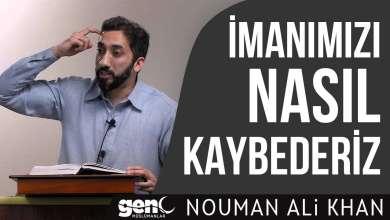 Photo of İmanımızı Nasıl Kaybederiz – Nouman Ali Khan [Hutbe]