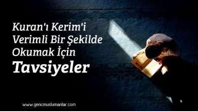 Photo of Kuran'ı Kerim'i Verimli Bir Şekilde Okumak İçin Tavsiyeler