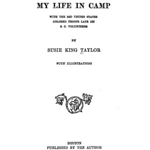 Reminiscences of My Life in Camp with the 33d United States Colored Troops Late 1st S. C. Volunteers. front cover