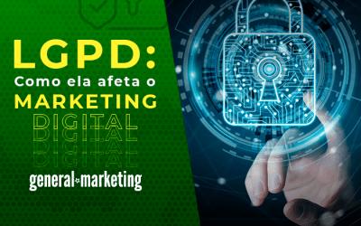 Como a LGPD afeta o Marketing Digital?