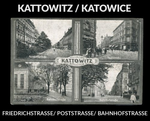 OBERSCHLESIEN- KATTOWITZ - KATOWICE- FRIEDRICHSTRASSE/ POSTSTRASSE/ BAHNHOFSTRASSE