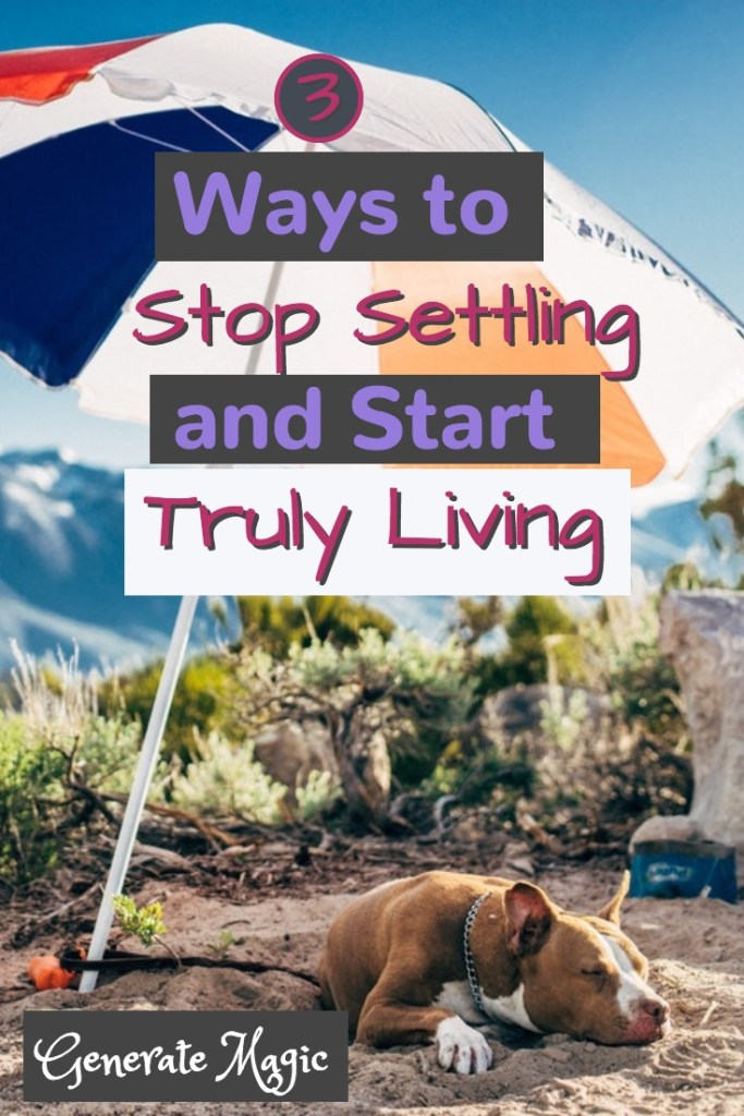 Do you find yourself just trying to get through the day? Settling for less because you're so exhausted? Discover how to get back on track and start living your best life. | thriving | stop settling for less | live your best life | gratitude journal | setting intentions | living with purpose | meditation | daily journaling |