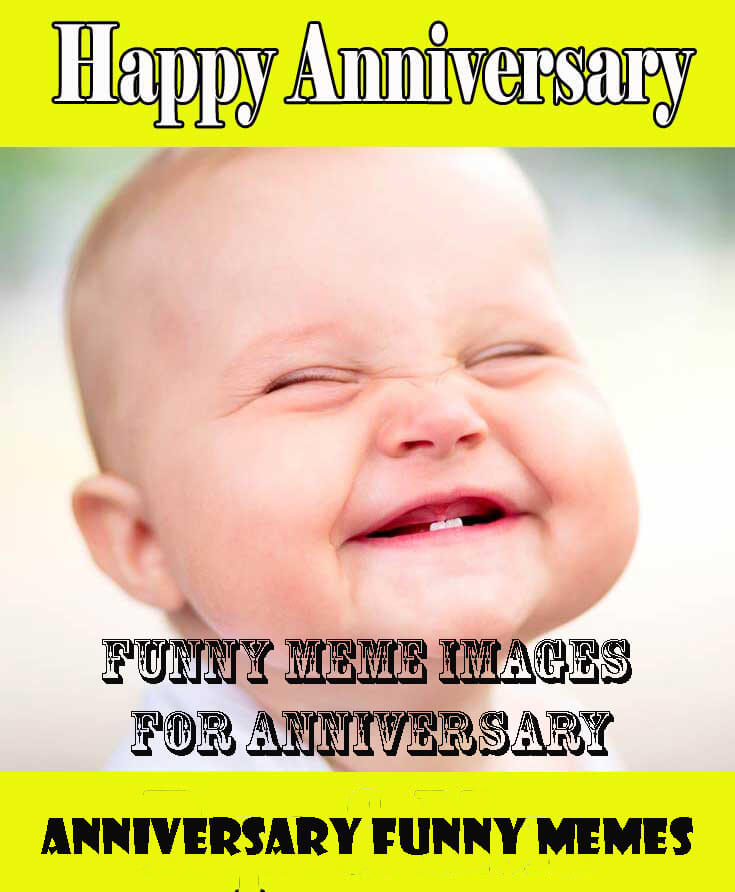 Funny Anniversary Memes For Everyone Most Funny Annversary Memes