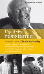 Claude Alphandéry : Une si vive resistance