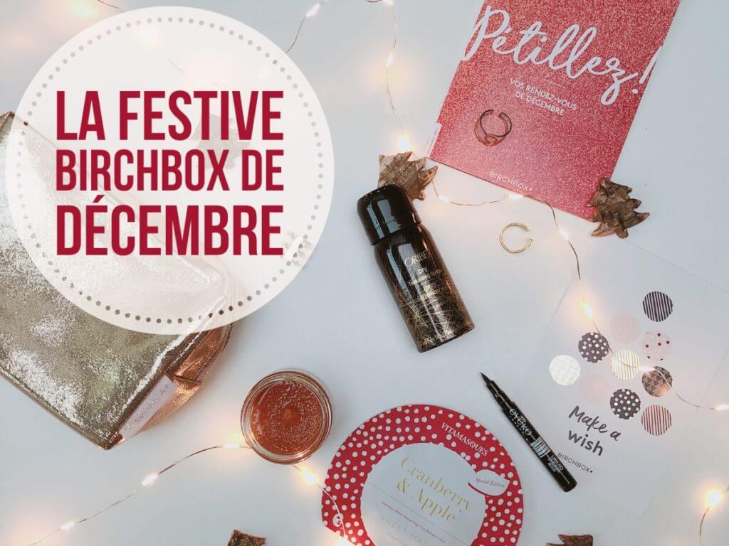 La festive Birchbox de décembre
