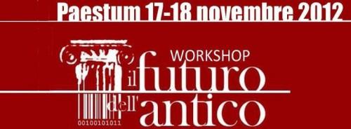 il futuro dell'antico, workshop archeologia, borsa turismo mediterraneo paestum