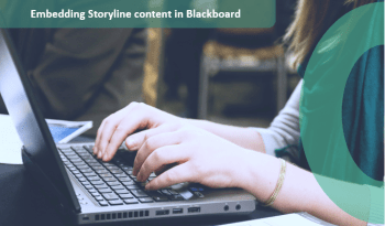 Hands on a laptop keyboard typing with the caption Embedding storyline content in Blackboard.