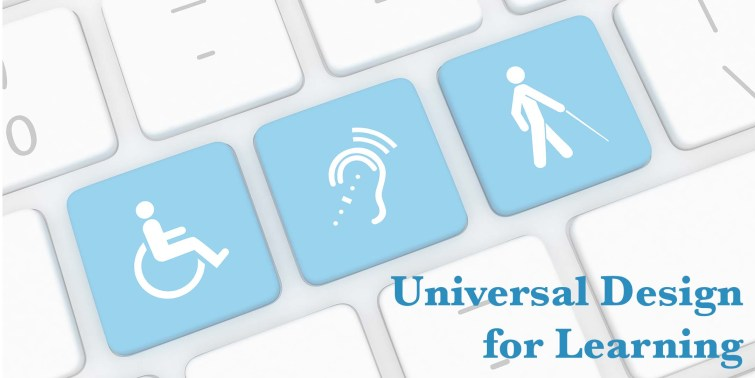 A keyboard with three buttons showing a person in a wheelchair, a hearing aid symbol and a person walking with a white stick, alongside the text Universal Design for Learning.