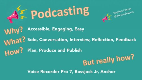 Why, What and How of podcasting to get you started.