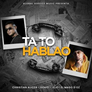 Christian Alicea, Genio, Eliot El Mago D Oz – Ta to Hablao