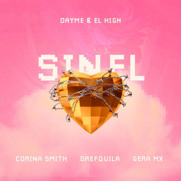 Dayme y El High, DrefQuila, Gera MX, Corina Smith – Sin el