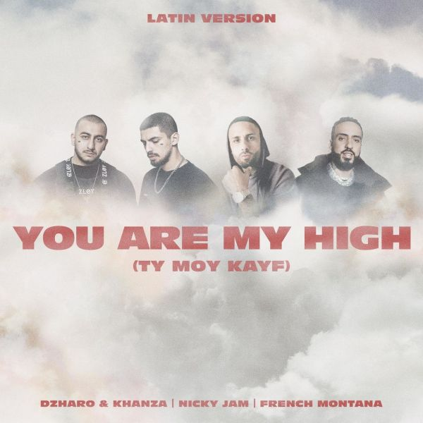 Джаро & Ханза, Nicky Jam, French Montana – You Are My High (Ty moy kayf) (Latin Version)