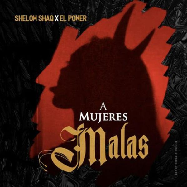 Shelow Shaq, El Power – A Mujeres Malas