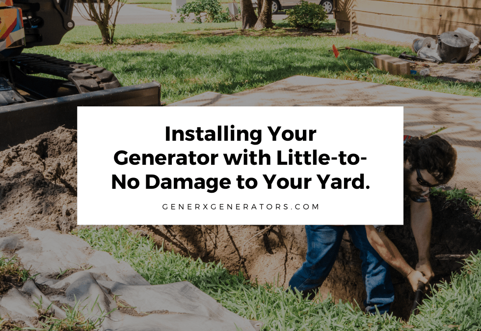 Installing Your Generator with Little-to-No Damage to Your Yard