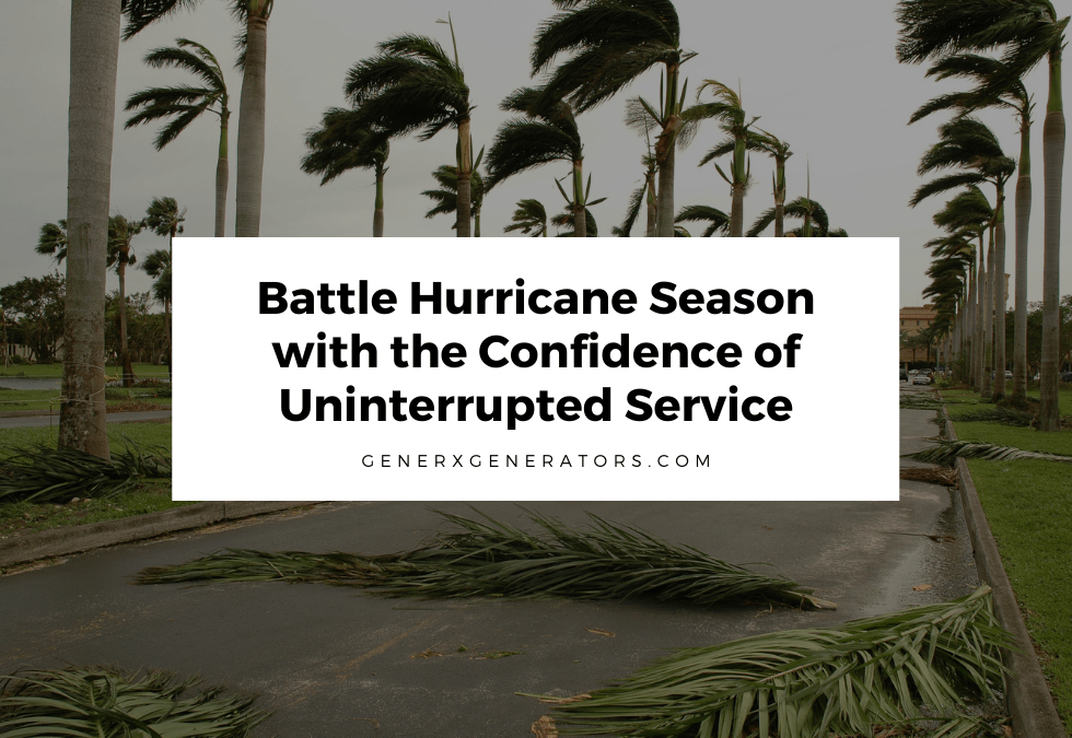 Battle Hurricane Season with the Confidence of Uninterrupted Service