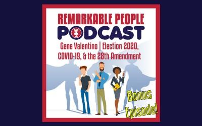 Gene Valentino | Election 2020, COVID-19, & the 28th Amendment