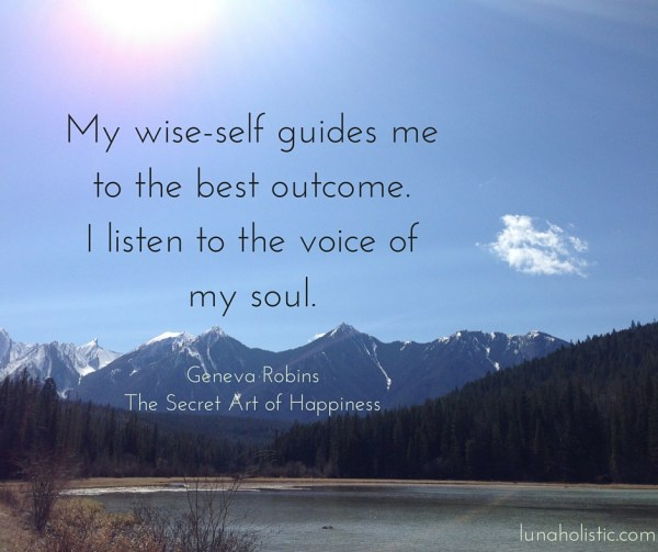 my-wise-self-guides-me-to-the-best-outcome-i-listen-to-the-voice-of-my-soul
