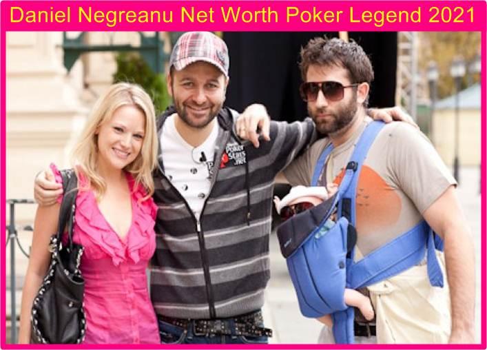Daniel Negreanu Net Worth